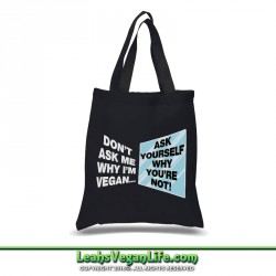 Don't Ask Me Why Vegan Canvas Tote Bag - 100% Cotton